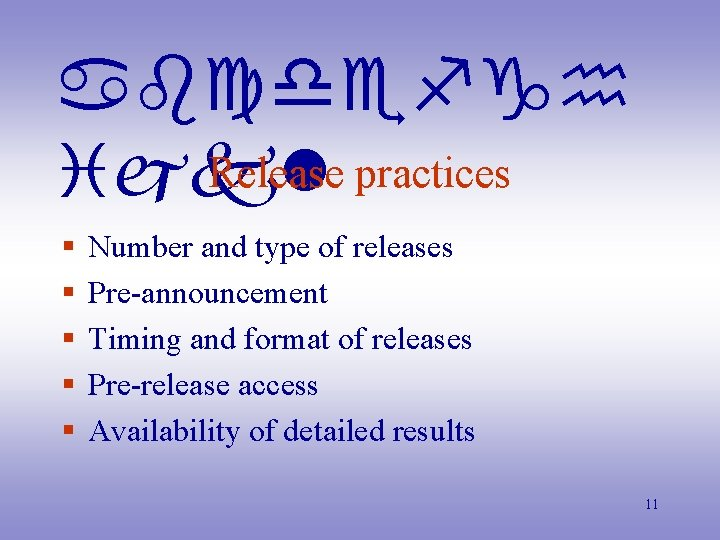abcdefgh Release practices ijkl § § § Number and type of releases Pre-announcement Timing