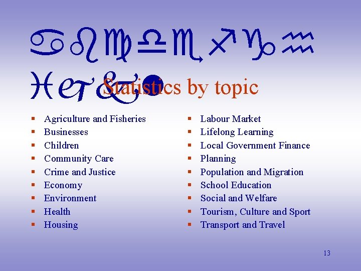 abcdefgh Statistics by topic ijkl § § § § § Agriculture and Fisheries Businesses