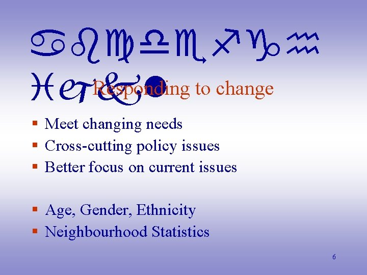 abcdefgh Responding to change ijkl § Meet changing needs § Cross-cutting policy issues §