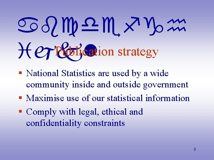 abcdefgh Publication strategy ijkl § National Statistics are used by a wide community inside