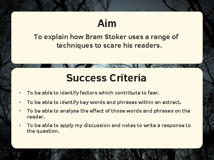 Aim To explain how Bram Stoker uses a range of techniques to scare his