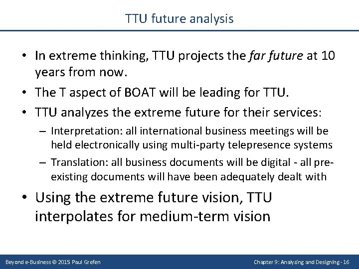 TTU future analysis • In extreme thinking, TTU projects the far future at 10