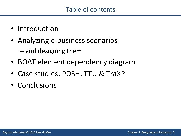 Table of contents • Introduction • Analyzing e-business scenarios – and designing them •