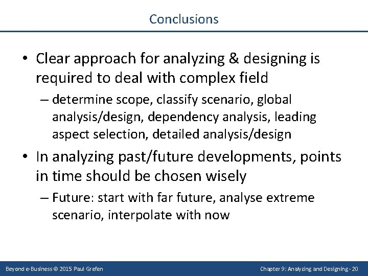 Conclusions • Clear approach for analyzing & designing is required to deal with complex