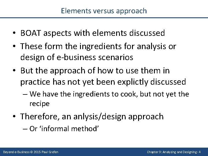 Elements versus approach • BOAT aspects with elements discussed • These form the ingredients