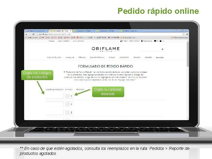Pedido rápido online Digita los códigos de productos Digita la cantidad deseada ** En
