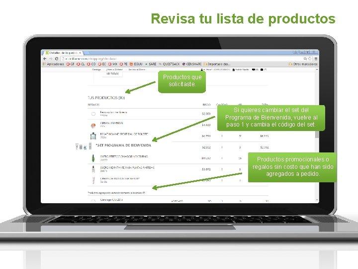 Revisa tu lista de productos Productos que solicitaste. Si quieres cambiar el set del