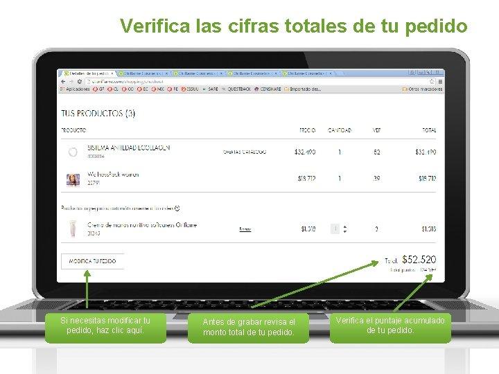 Verifica las cifras totales de tu pedido Si necesitas modificar tu pedido, haz clic