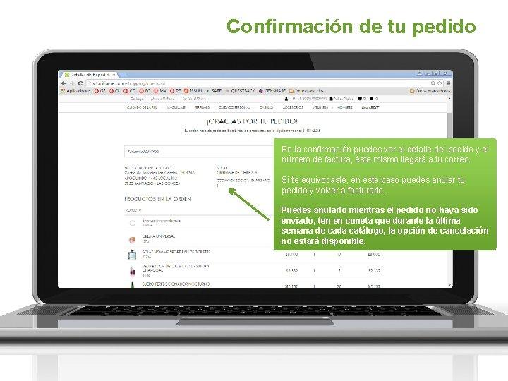 Confirmación de tu pedido En la confirmación puedes ver el detalle del pedido y