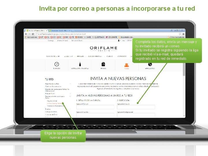 Invita por correo a personas a incorporarse a tu red Completa los datos, envía