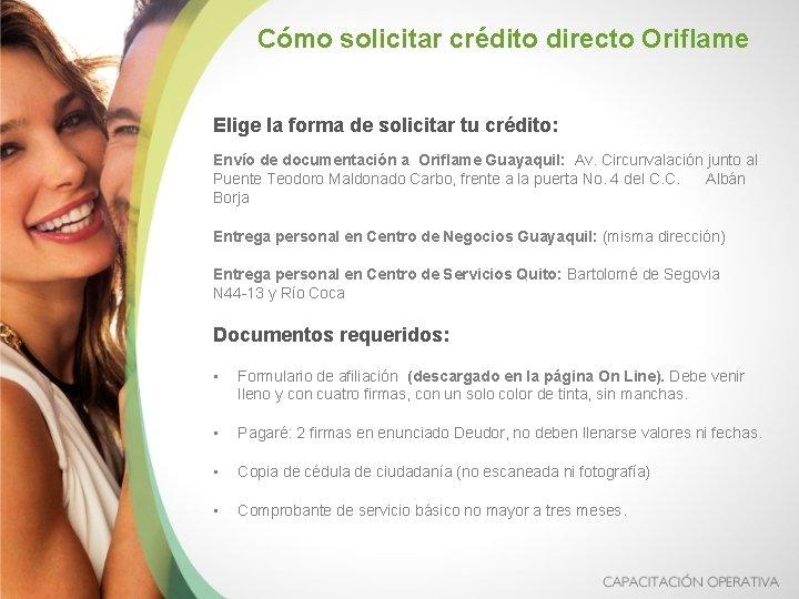 Cómo solicitar crédito directo Oriflame Elige la forma de solicitar tu crédito: Envío de