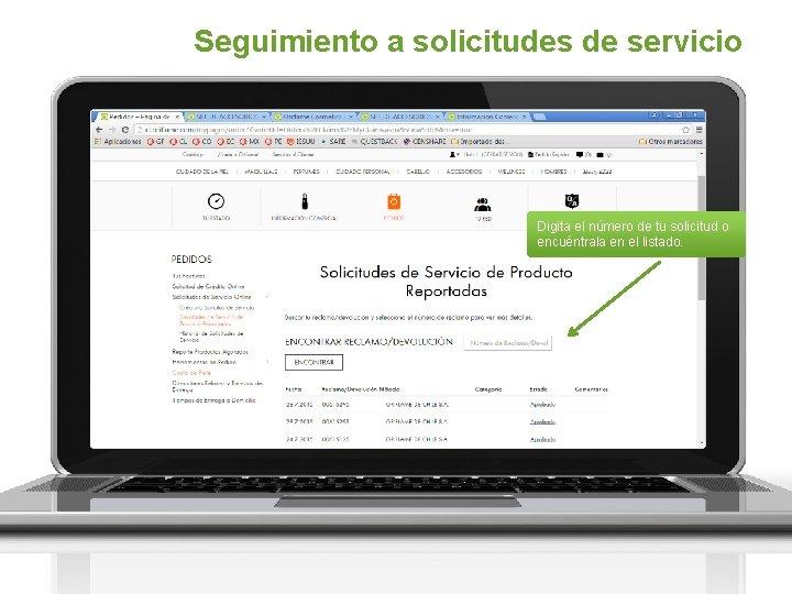 Seguimiento a solicitudes de servicio Digita el número de tu solicitud o encuéntrala en
