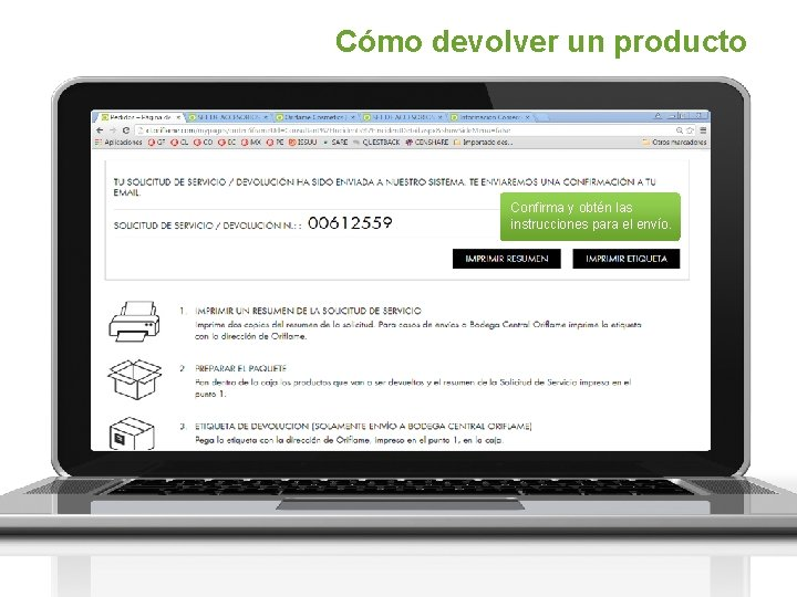 Cómo devolver un producto Confirma y obtén las instrucciones para el envío.