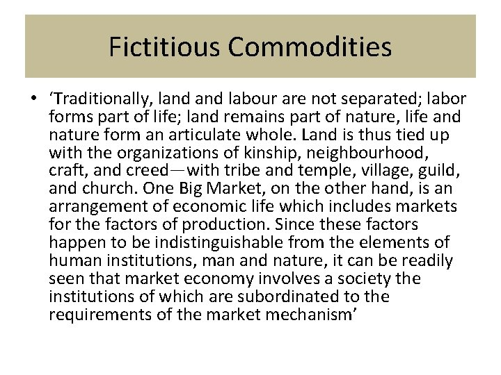 Fictitious Commodities • 'Traditionally, land labour are not separated; labor forms part of life;