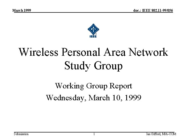 March 1999 doc. : IEEE 802. 11 -99/056 Wireless Personal Area Network Study Group