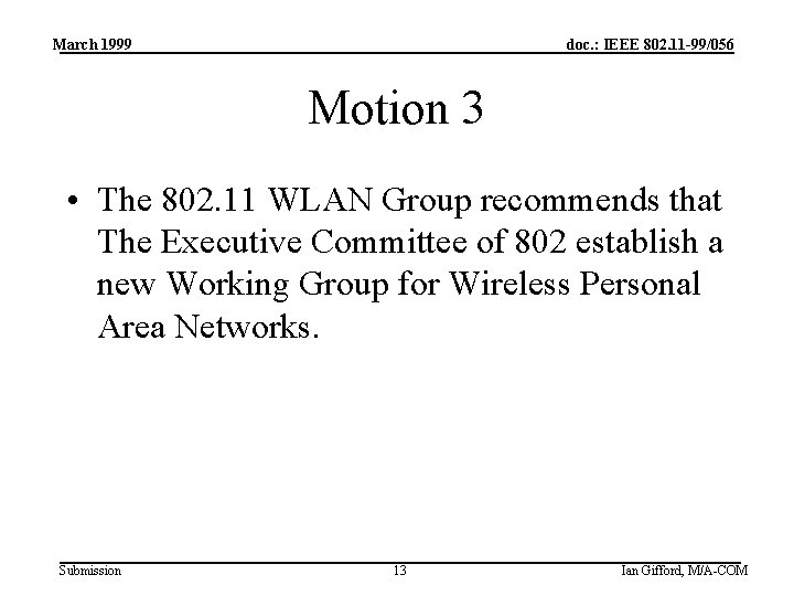 March 1999 doc. : IEEE 802. 11 -99/056 Motion 3 • The 802. 11