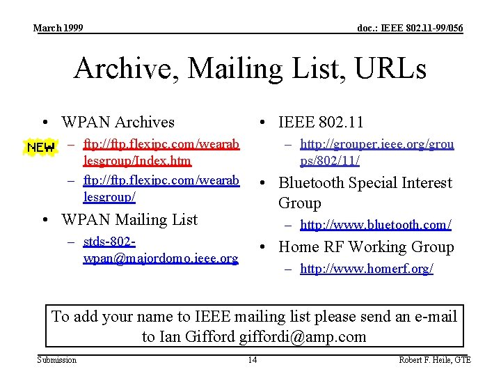 March 1999 doc. : IEEE 802. 11 -99/056 Archive, Mailing List, URLs • WPAN