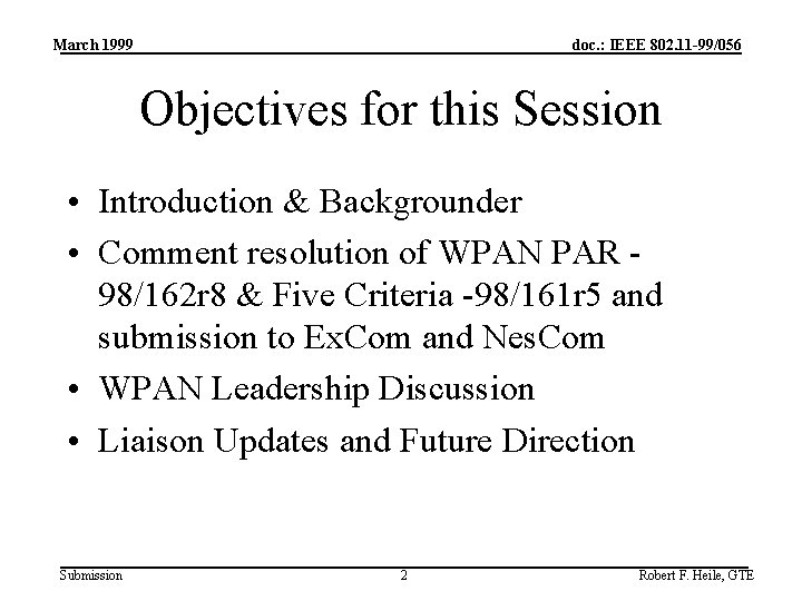 March 1999 doc. : IEEE 802. 11 -99/056 Objectives for this Session • Introduction