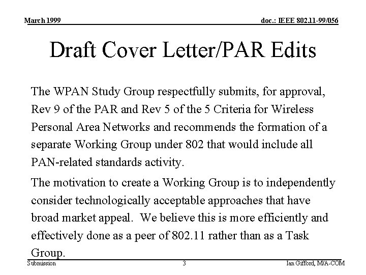 March 1999 doc. : IEEE 802. 11 -99/056 Draft Cover Letter/PAR Edits The WPAN