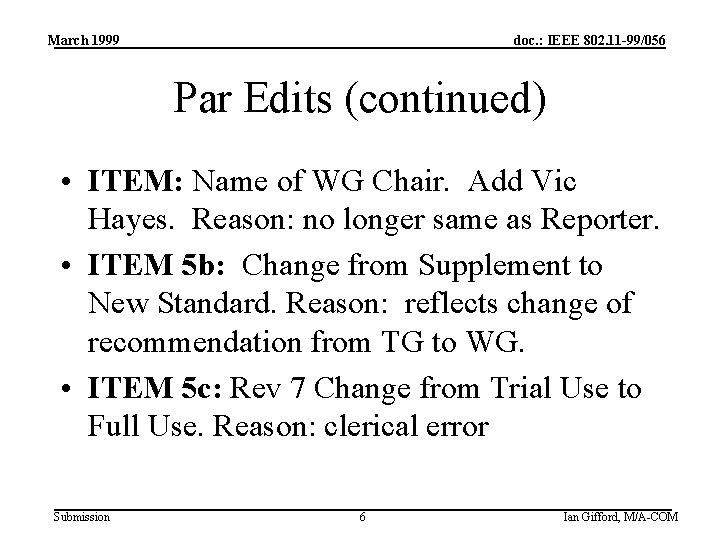 March 1999 doc. : IEEE 802. 11 -99/056 Par Edits (continued) • ITEM: Name