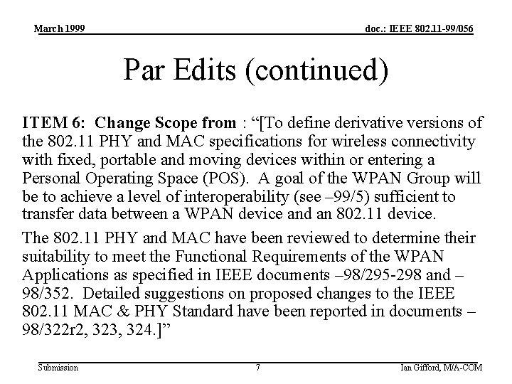March 1999 doc. : IEEE 802. 11 -99/056 Par Edits (continued) ITEM 6: Change