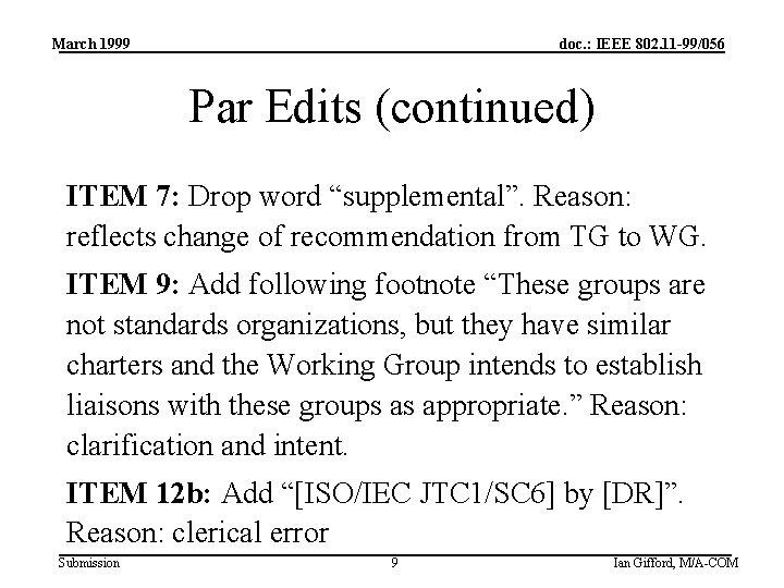 March 1999 doc. : IEEE 802. 11 -99/056 Par Edits (continued) ITEM 7: Drop