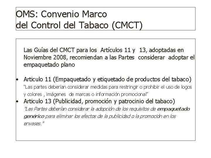 OMS: Convenio Marco del Control del Tabaco (CMCT) Las Guías del CMCT para los