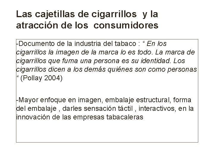 Las cajetillas de cigarrillos y la atracción de los consumidores -Documento de la industria