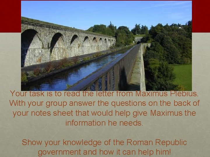 Your task is to read the letter from Maximus Plebius. With your group answer