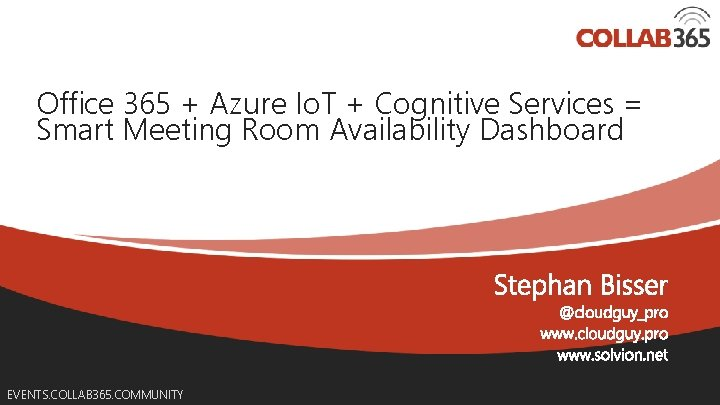 365 Office + Azure Io. T + Cognitive Services = Smart Meeting Room