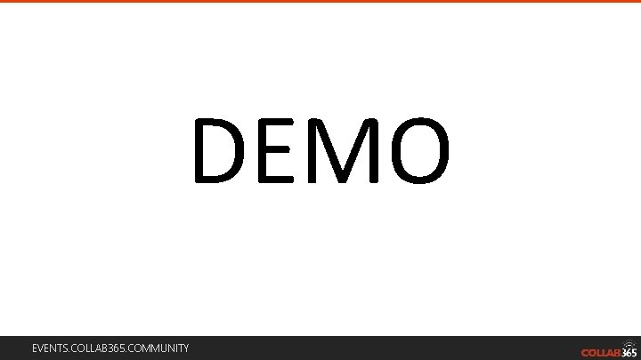 DEMO EVENTS. COLLAB 365. COMMUNITY