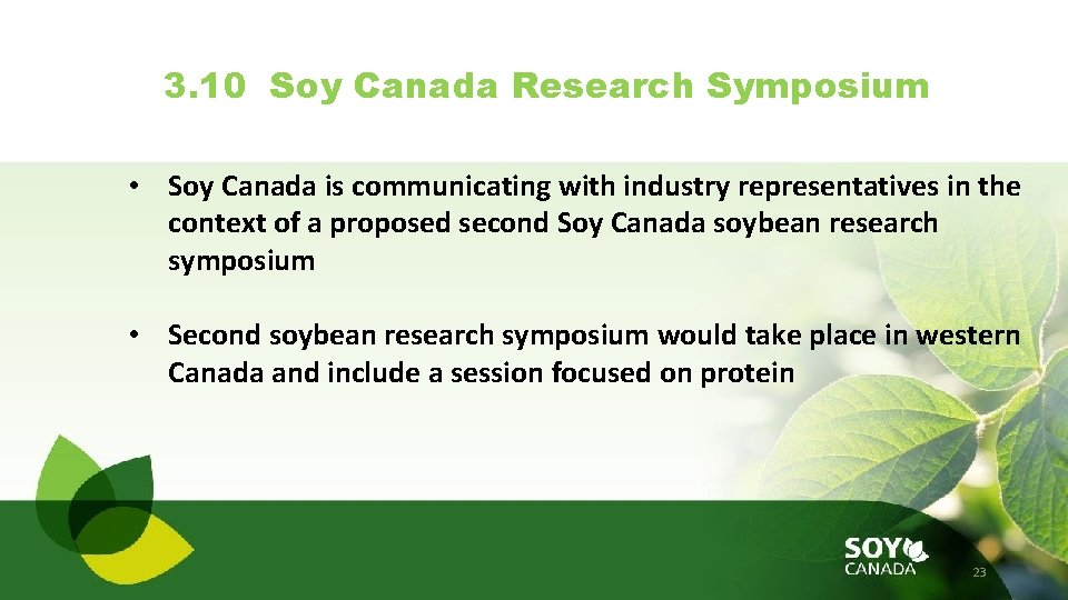 3. 10 Soy Canada Research Symposium • Soy Canada is communicating with industry representatives
