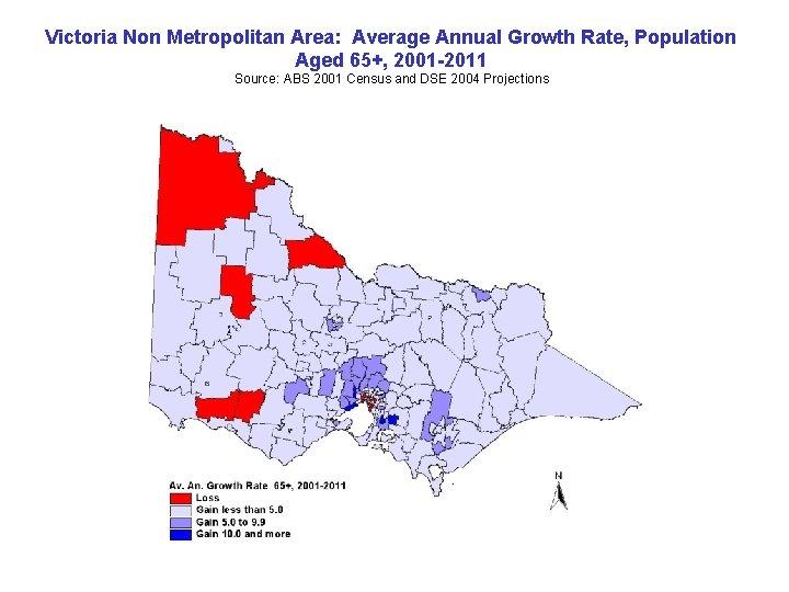 Victoria Non Metropolitan Area: Average Annual Growth Rate, Population Aged 65+, 2001 -2011 Source:
