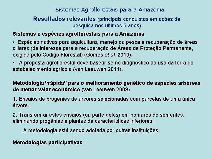 Sistemas Agroflorestais para a Amazônia Resultados relevantes (principais conquistas em ações de pesquisa nos