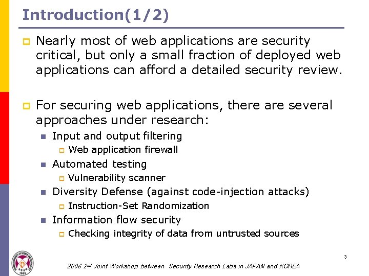Introduction(1/2) p Nearly most of web applications are security critical, but only a small