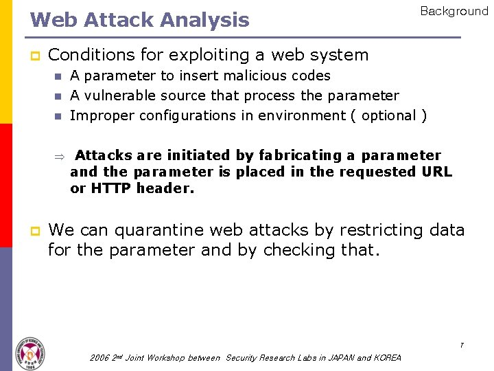 Web Attack Analysis p Conditions for exploiting a web system n n n Þ