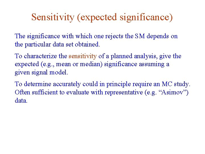 Sensitivity (expected significance) The significance with which one rejects the SM depends on the