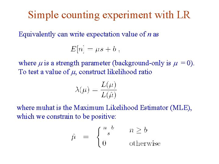Simple counting experiment with LR Equivalently can write expectation value of n as where