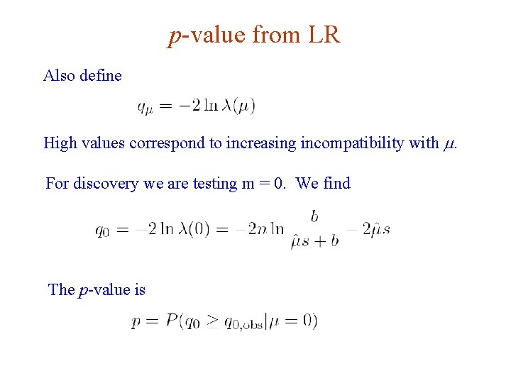 p-value from LR Also define High values correspond to increasing incompatibility with m. For
