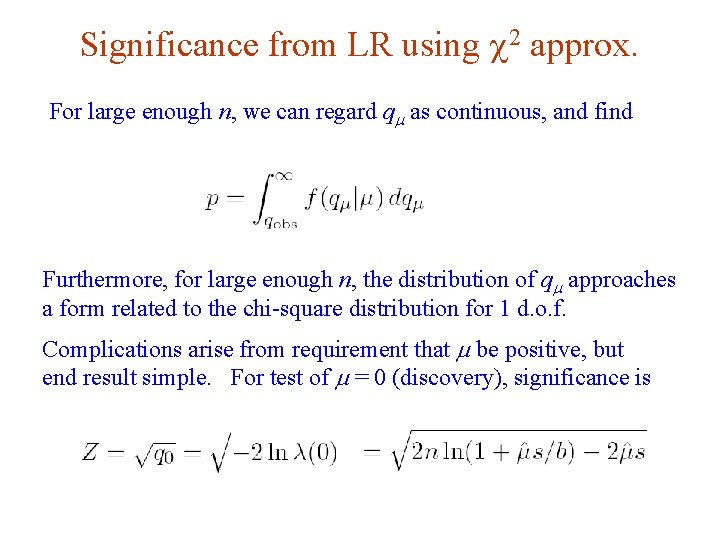 Significance from LR using c 2 approx. For large enough n, we can regard