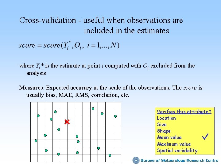 Cross-validation - useful when observations are included in the estimates where Yi* is the