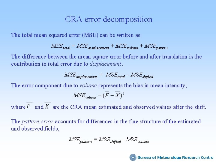 CRA error decomposition The total mean squared error (MSE) can be written as: MSEtotal