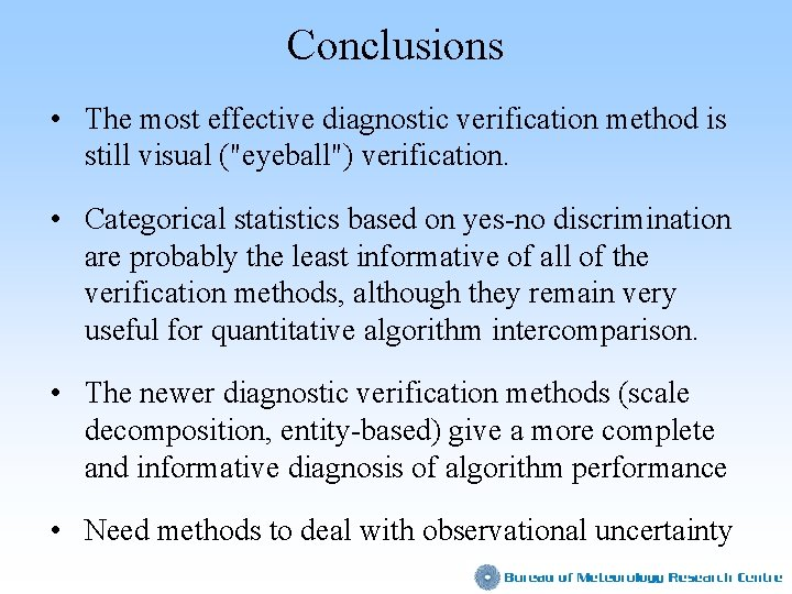 """Conclusions • The most effective diagnostic verification method is still visual (""""eyeball"""") verification. •"""