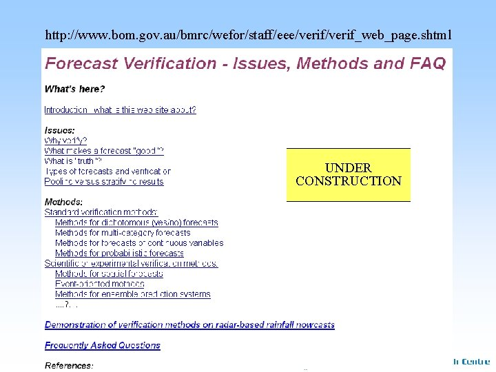 http: //www. bom. gov. au/bmrc/wefor/staff/eee/verif_web_page. shtml _________ UNDER CONSTRUCTION _________