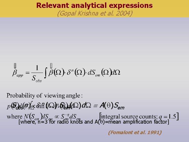 Relevant analytical expressions (Gopal Krishna et al. 2004) Sobs= n ( ). Sem( )d