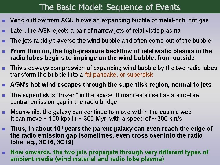 The Basic Model: Sequence of Events n Wind outflow from AGN blows an expanding