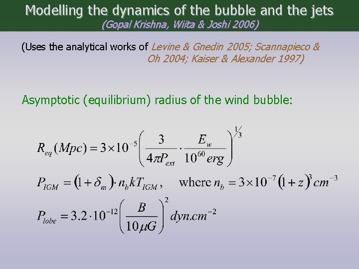 Modelling the dynamics of the bubble and the jets (Gopal Krishna, Wiita & Joshi
