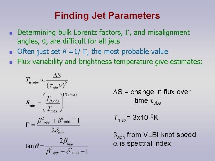 Finding Jet Parameters n n n Determining bulk Lorentz factors, , and misalignment angles,