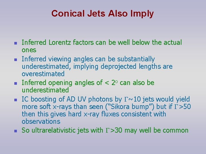 Conical Jets Also Imply n n n Inferred Lorentz factors can be well below