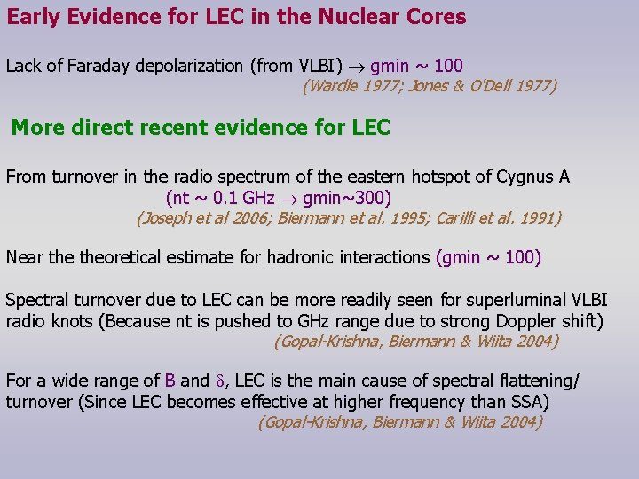 Early Evidence for LEC in the Nuclear Cores Lack of Faraday depolarization (from VLBI)